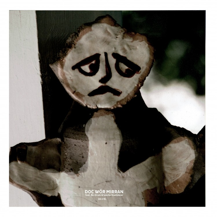 DOC WÖR MIRRAN feat. Re-Drum & Sascha Stadlmeier 24.3.16 cover front
