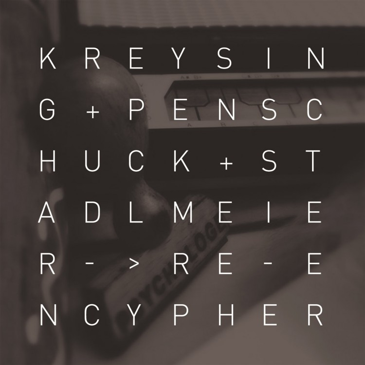 KREYSING + PENSCHUCK + STADLMEIER re encypher cover front