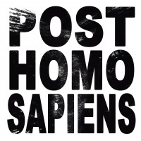 DAVE PHILLIPS post homo sapiens