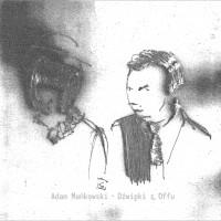 Adam Mankowski Dzwieki z Offu