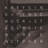 KREYSING + PENSCHUCK + STADLMEIER re encypher