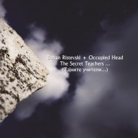Boban Ristevski + Occupied Head The Secret Teachers